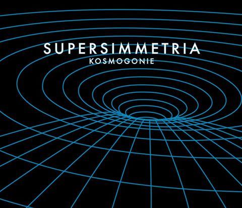 30/04/2015 : SUPERSIMMETRIA - Kosmogonie