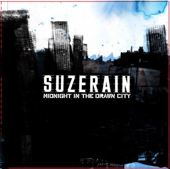 05/05/2011 : SUZERAIN - Midnight In The Drawn City
