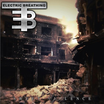 20/02/2014 : ELECTRIC BREATHING - Sweet Violence