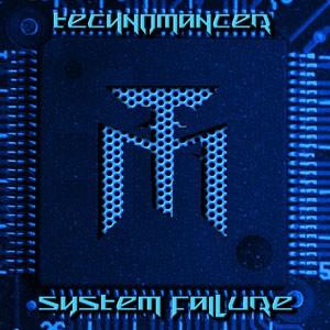 13/07/2013 : TECHNOMANCER - System Failure