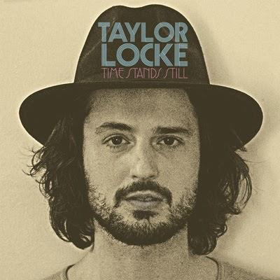 11/03/2015 : TAYLOR LOCKE - Time Stands Still