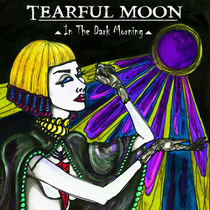 05/04/2017 : TEARFUL MOON - In The Dark Morning