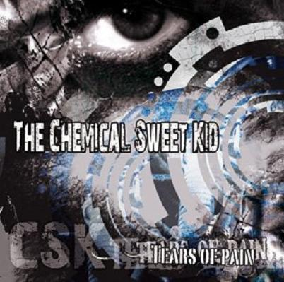 21/07/2011 : THE CHEMICAL SWEET KID - Tears Of Pain