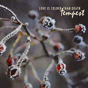 18/03/2013 : LOVE IS COLDER THAN DEATH - Tempest