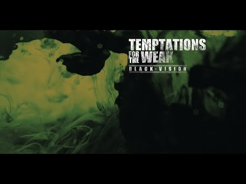 26/11/2015 : TEMPTATIONS FOR THE WEAK - Black Vision