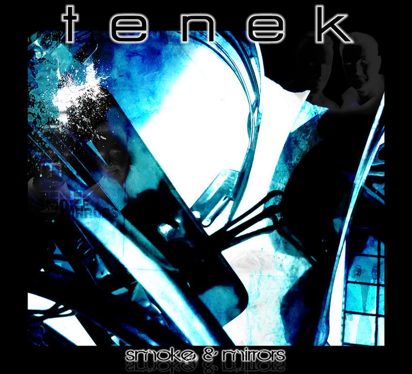 06/12/2015 : TENEK - Smoke & Mirrors