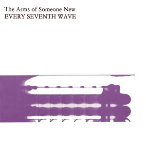 13/03/2014 : THE ARMS OF SOMEONE NEW - Every Seventh Wave EP
