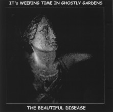 11/12/2012 : THE BEAUTIFIL DISEASE - It's weeping time in Ghostly gardens