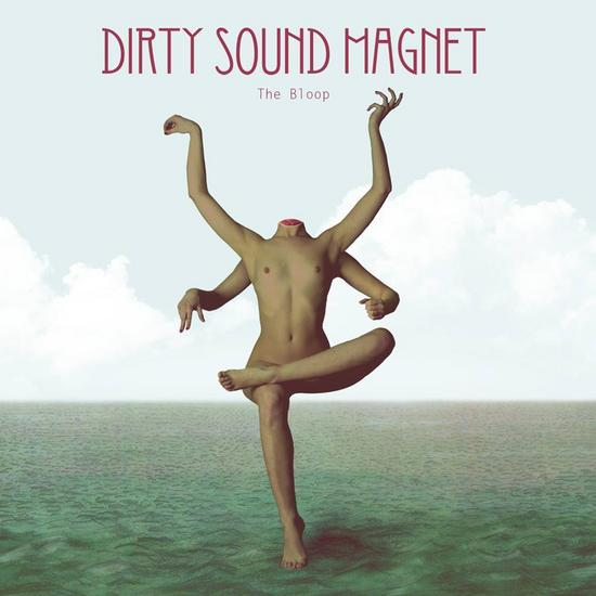 10/12/2014 : DIRTY SOUND MAGNET - The Bloop