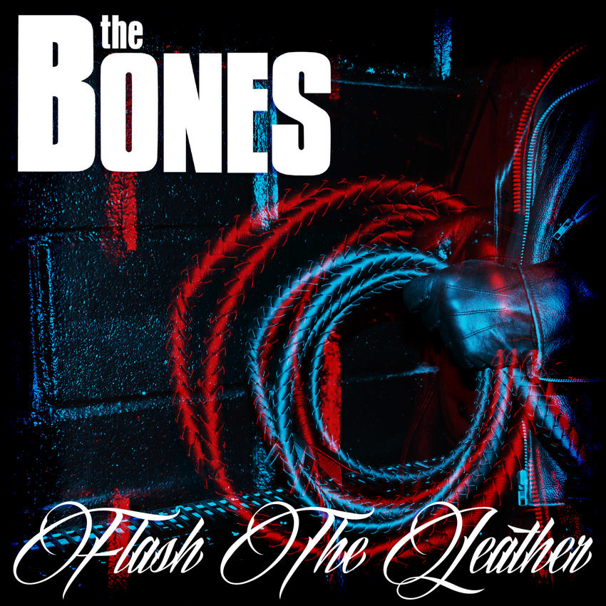 06/12/2015 : THE BONES - Flash The Leather
