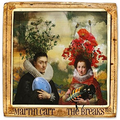 30/09/2014 : MARTIN CARR - The Breaks