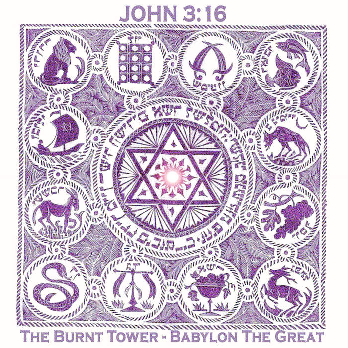 08/12/2016 : JOHN 3:16 - The Burnt Tower/Babylon the Great (EP)