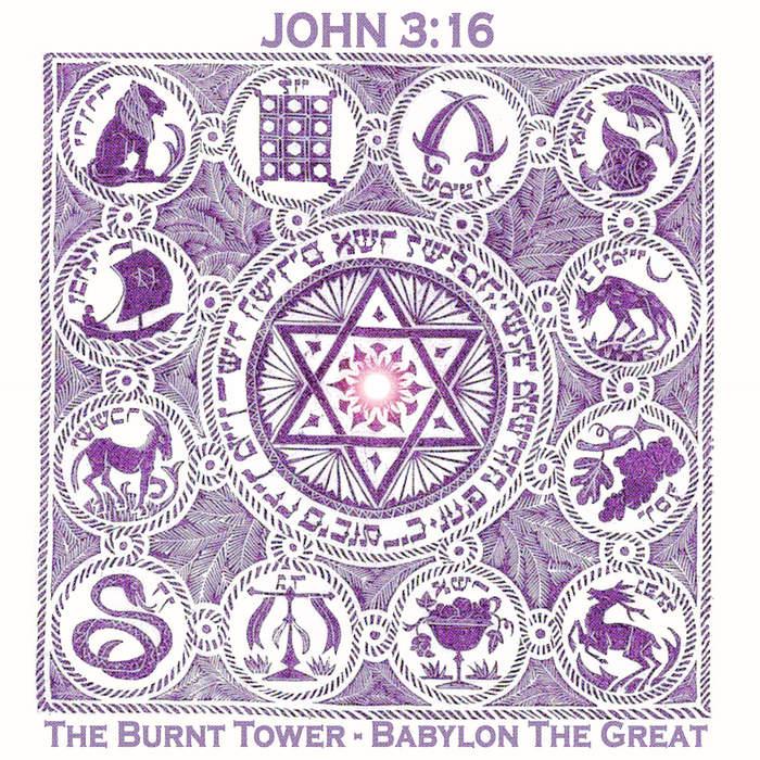 08/12/2016 : JOHN 3:16 - The Burnt Tower/Babylon the Great (EP)