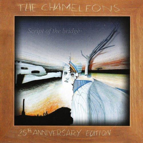 23/05/2011 : THE CHAMELEONS - Script Of The Bridge   25th Anniversary Edition