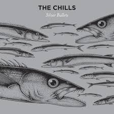 26/01/2016 : THE CHILLS - Silver Bullets