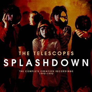 04/02/2016 : THE TELESCOPES - The Complete Creation Recordings 1990-1992