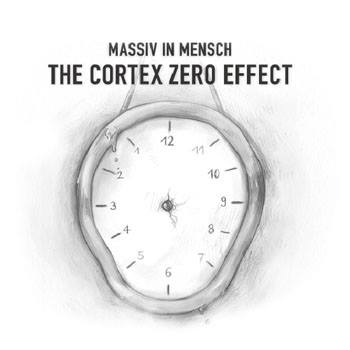 05/03/2014 : MASSIV IN MENSCH - The Cortex Zero Effect