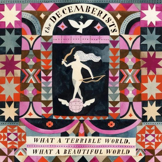 09/02/2015 : THE DECEMBERISTS - What a Beautiful World, What a Terrible World