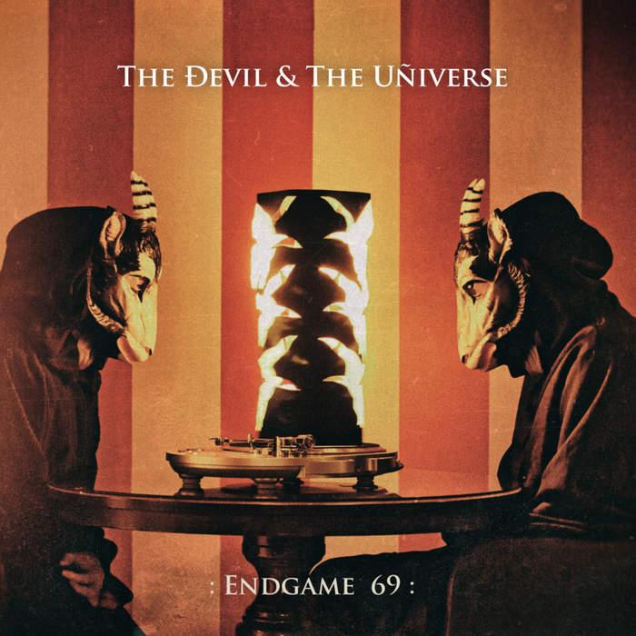 09/08/2019 : THE DEVIL & THE UNIVERSE - Endgame 69: