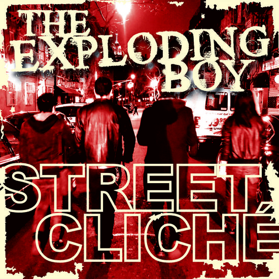 12/10/2013 : THE EXPLODING BOY - Street Cliche