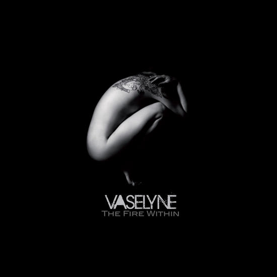 26/06/2013 : VASELYNE - The Fire Within