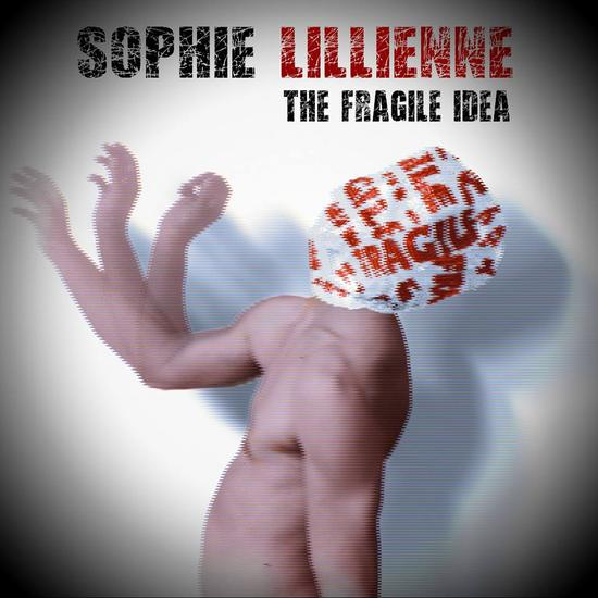 09/03/2015 : SOPHIE LILLIENNE - The Fragile Idea