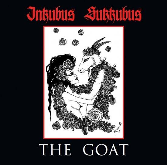 04/02/2013 : INKUBUS SUKKUBUS - The Goat