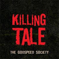 04/02/2013 : THE GODSPEED SOCIETY - Killing Tale
