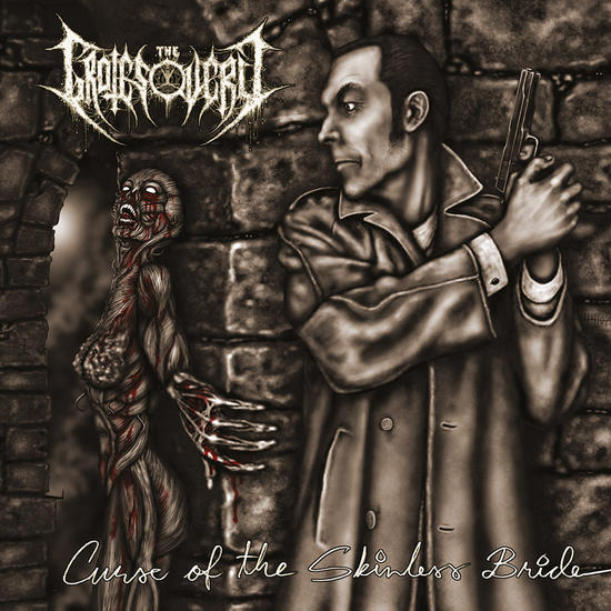 29/04/2015 : THE GROTESQUERY - The Curse of the Skinless Bride