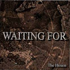 05/05/2015 : WAITING FOR - The Hexen