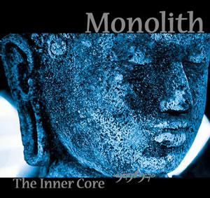 13/09/2011 : MONOLITH - The Inner Core