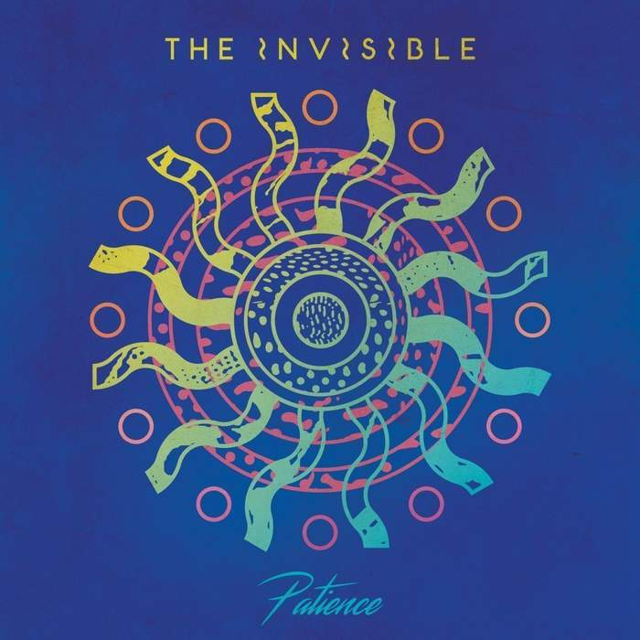 10/12/2016 : THE INVISIBLE - Patience