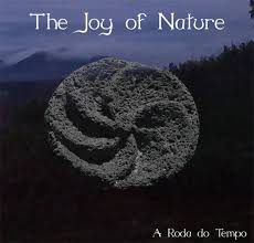 09/02/2016 : THE JOY OF NATURE - A Roda Do Tempo