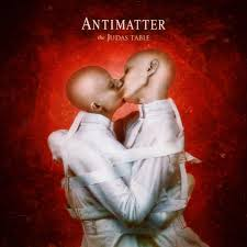 12/10/2015 : ANTIMATTER - The Judas Table