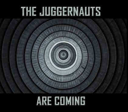 08/12/2016 : THE JUGGERNAUTS - The Juggernauts Are Coming