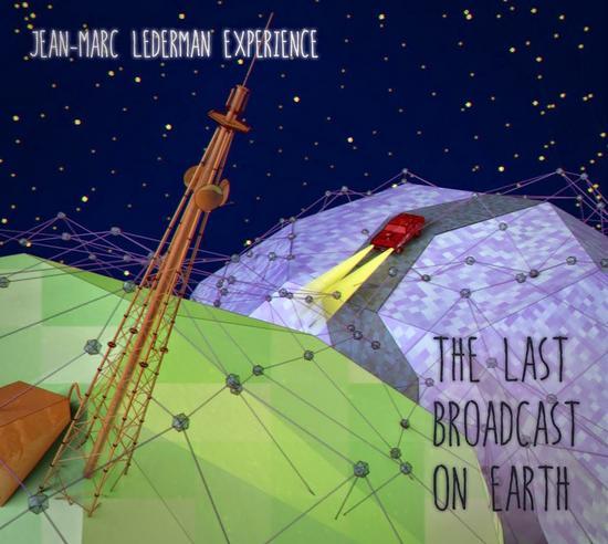 21/05/2015 : JEAN-MARC LEDERMAN - The Last Broadcast On Earth