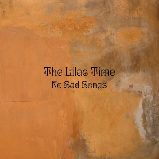 28/02/2015 : THE LILAC TIME - No Sad Songs