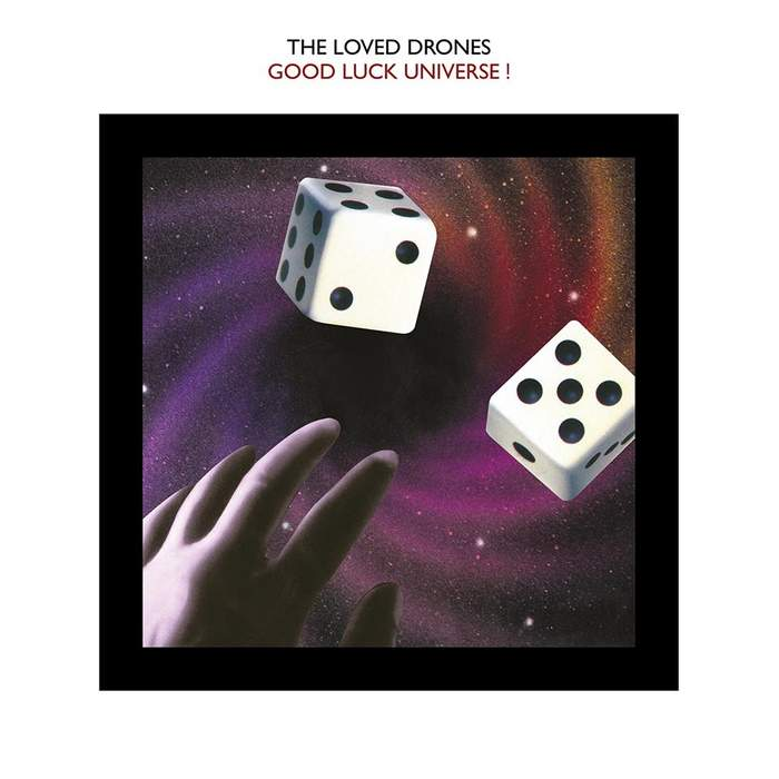 09/12/2016 : THE LOVED DRONES - Good Luck Universe: