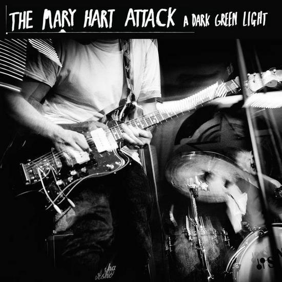 30/09/2015 : THE MARY HART ATTACK - A dark Green Light
