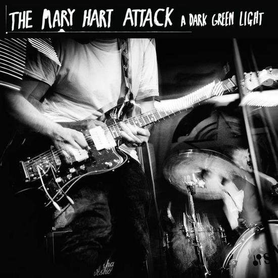 30/09/2015 : THE MARY HART ATTACK - A dark Green Light