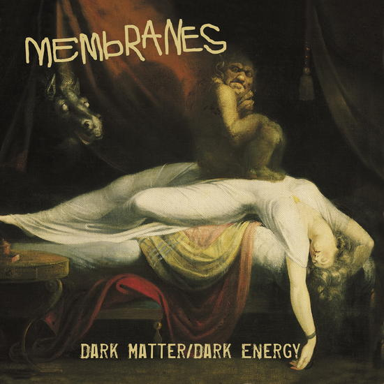 08/07/2015 : THE MEMBRANES - Dark Matter Dark Energy