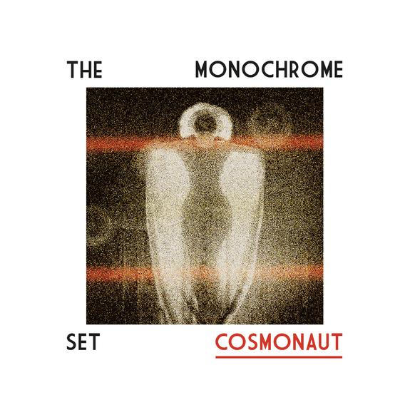 11/12/2016 : THE MONOCHROME SET - Cosmonaut