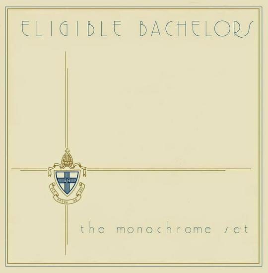 09/03/2015 : THE MONOCHROME SET - Eligible Bachelors