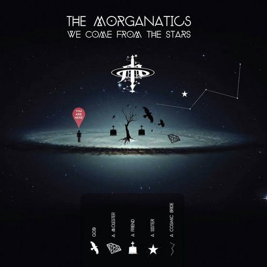 17/08/2015 : THE MORGANATICS - We Come From The Stars
