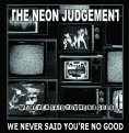 THE NEON JUDGEMENT 'We Never Said You're No Good' on Minimal >< Maximal (MM009)