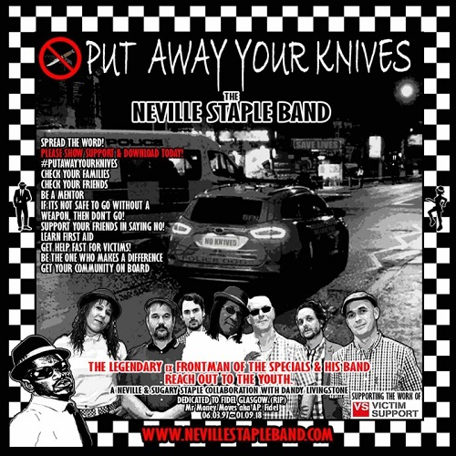13/04/2019 : THE NEVILLE STAPLE BAND - Put Away Your Knives (Aka: Take Heed)