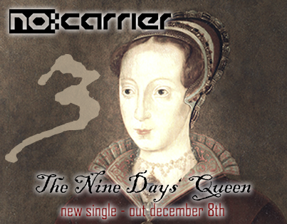 10/12/2013 : NO:CARRIER - The Nine Days' Queen
