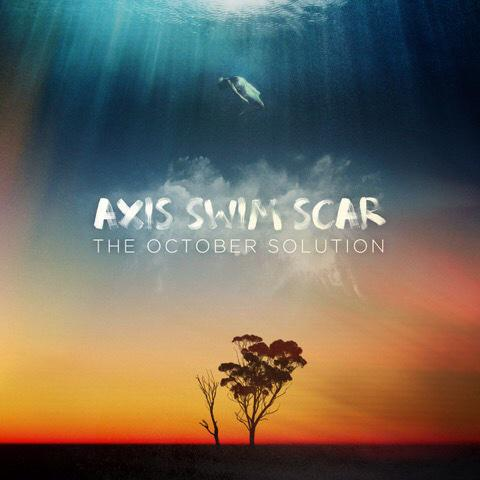05/04/2015 : THE OCTOBER SOLUTION - Axis Swim Scar