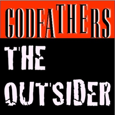 10/06/2011 : THE GODFATHERS - The Outsider