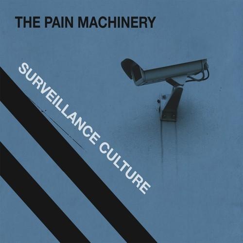 29/06/2011 : THE PAIN MACHINERY - Surveillance culture